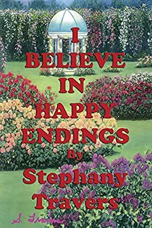Believe In Happy Endings First, Stephany Travers - Amazon.com