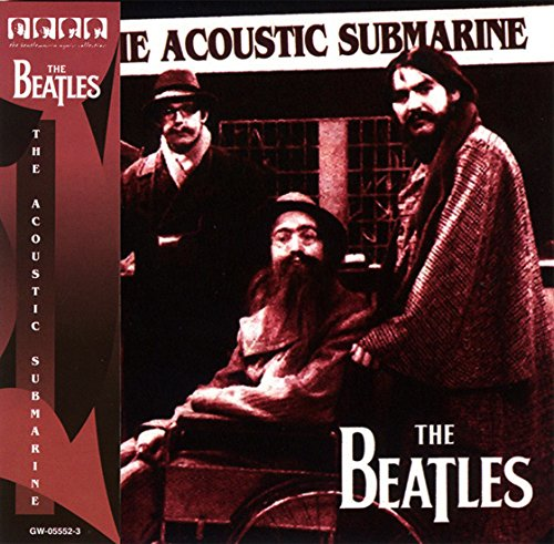 The Beatles - The Acoustic Submarine - Zortam Music