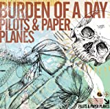 Burden Of A Day - Pilots And Paper Planes