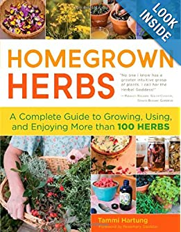 Homegrown Herbs: A Complete Guide to Growing, Using, and Enjoying More than 100 Herbs ebook