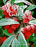 img - for The Winter Garden: Structure, Planting and Romance in the Garden in Winter book / textbook / text book