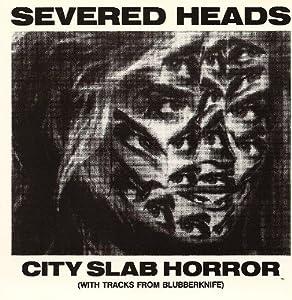City Slab Horror (With Tracks From Blubberknife)