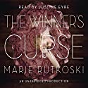The Winner's Curse: Winner's Trilogy, Book 1 (       UNABRIDGED) by Marie Rutkoski Narrated by Justine Eyre