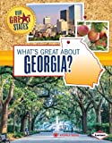 Whats Great About Georgia? (Our Great States)