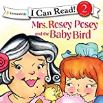 Mrs. Rosey Posey and the Baby Bird | Robin Jones Gunn