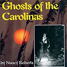 Ghosts of the Carolinas Audiobook by Nancy Roberts Narrated by Barbara Creel-Benjamin