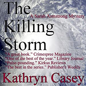 The Killing Storm: A Sarah Armstrong Mystery, Book 3 | [Kathryn Casey]