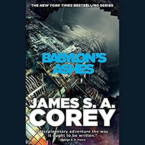 Babylon's Ashes: The Expanse, Book 6 by James S.A. Corey