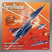 Sammelpunkt Vier-Sonnen-Reich (Perry Rhodan Silber Edition 134) | Thomas Ziegler, H. G. Ewers, Detlev Winter, Clark Darlton, H. G. Francis