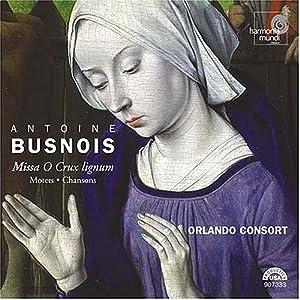 Busnois: Missa O Crux Lignum