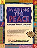 img - for Making the Peace: A 15-Session Violence Prevention Curriculum for Young People book / textbook / text book