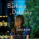 Escape (       UNABRIDGED) by Barbara Delinsky Narrated by Cassandra Campbell
