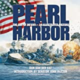 Pearl Harbor: The Day of Infamy-An Illustrated History Dan Van Der Vat