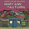 Mary Ann in Autumn: A Tales of the City Novel Hörbuch von Armistead Maupin Gesprochen von: Armistead Maupin