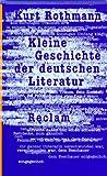 Kleine Geschichte der deutschen Literatur - Kurt Rothmann