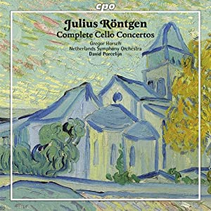 Rontgen: Complete Cello Concertos [Gregor Horsch, David Porcelijn] [CPO: 777234-2]