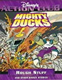 Mighty Ducks in Rough Stuff (Disney's Action Club) (1578401526) by Griffith, Clay