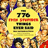 The 776 Even Stupider Things Ever Said (0060950595) by Ross Petras