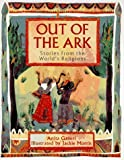Out of the Ark: Stories from the World's Religions (0152009434) by Ganeri, Anita