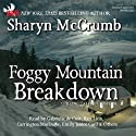 Foggy Mountain Breakdown  by Sharyn McCrumb Narrated by Gabrielle de Cuir, Rex Linn, Carrington Macduffie, Emily Janice