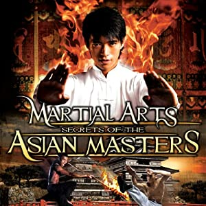 Martial Arts: Secrets of the Asian Masters | [Reality Entertainment]