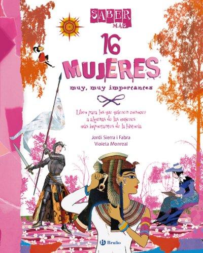 16 Mujeres Muy, Muy Importantes (Castellano - A Partir De 8 Años - Álbumes - Saber Más)