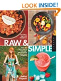Raw and Simple: Eat Well and Live Radiantly with Truly Quick and Easy Recipes for the Raw Food Lifestyle
