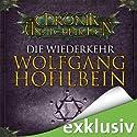 Die Wiederkehr (Die Chronik der Unsterblichen 5) Hörbuch von Wolfgang Hohlbein Gesprochen von: Dietmar Wunder