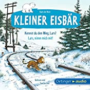 Kennst du den Weg, Lars? / Lars, nimm mich mit! (Kleiner Eisbär) | Hans de Beer