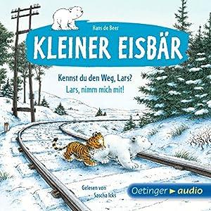 Kennst du den Weg, Lars? / Lars, nimm mich mit! (Kleiner Eisbär) Hörbuch