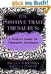 The Positive Trait Thesaurus: A Write...