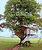 Die Welt der Baumhäuser: Wolkenkuckucksheime zum Genießen