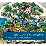 John Marin's Watercolors: A Medium for Modernism (Art Institute of Chicago)