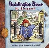 Paddington Bear: My Scrapbook (0694008869) by Bond, Michael