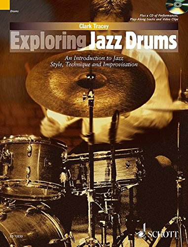 Exploring Jazz Drums: An Introduction to Jazz Styles, Technique and Improvisation (The Schott Pop Styles Series)