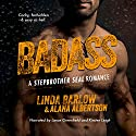 Badass: A Stepbrother SEAL Romance Audiobook by Linda Barlow, Alana Albertson Narrated by Lance Greenfield, Kirsten Leigh