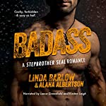 Badass: A Stepbrother SEAL Romance   Linda Barlow,Alana Albertson