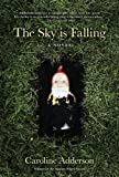 The Sky Is Falling: A Novel