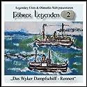 Das Wyker Dampfschiff-Rennen (Föhrer Legenden 2) Hörbuch von  Ohmuthi Gesprochen von: Nils Kurvin, Chathrin Vässen, Mario Hassert