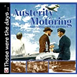 Austerity Motoring: From Armistice to the Mid-Fiftiesby Malcolm Bobbitt