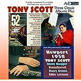 Three Classic Albums Plus (52nd St Scene / Tony Scott in Hi-Fi / The Touch of Tony Scott) [Remastered]