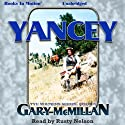 Yancey: Tye Watkins Series, Book 3 (       UNABRIDGED) by Gary McMillan Narrated by Rusty Nelson