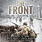Screaming Eagles: The Front, Book 1 | Timothy W. Long,David Moody,Craig DiLouie