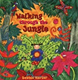 Walking Through The Jungle [ペーパーバック] / Debbie Harter (著); Barefoot Books (刊)