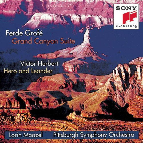 Ferde Grofé: Grand Canyon Suite; Victor Herbert: Hero and Leander