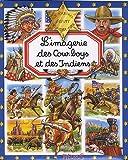 echange, troc Emilie Beaumont, Philippe Simon, Marie-Laure Bouet - L'imagerie des Cow-boys et Indiens