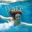 Wake Audiobook by Amanda Hocking Narrated by Nicola Barber