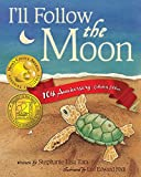 img - for I'll Follow the Moon: (Mom's Choice Award Honoree and Chocolate Lily Award Winner) by Stephanie Lisa Tara (16-May-2013) Paperback book / textbook / text book