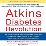 Atkins Diabetes Revolution: The Groundbreaking Approach to Preventing and Controlling Type 2 Diabetes | Robert C. Atkins MD,Mary C. Vernon MD,Jacqueline A. Eberstein RN