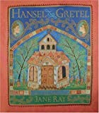Hansel and Gretel (0763603589) by Ray, Jane